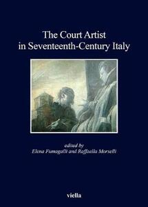 The court artist in seventeenth-century Italy