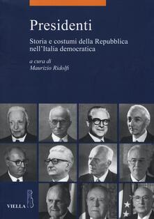 Presidenti. Storia e costumi della Repubblica nellItalia democratica.pdf