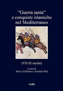 «Guerra santa» e conquiste islamiche nel Mediterraneo (VII-XI secolo)