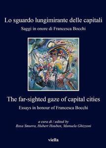 Lo sguardo lungimirante delle capitali. Saggi in onore di Francesca Bocchi. Ediz. italiana e inglese - copertina