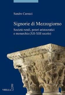 Letterarioprimopiano.it Signorie di Mezzogiorno. Società rurali, poteri aristocratici e monarchia (XII-XIII secolo) Image