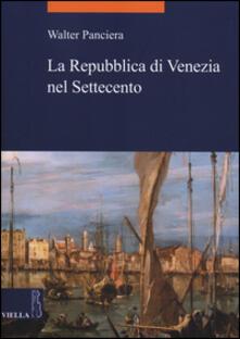 La Repubblica di Venezia nel Settecento - Walter Panciera - copertina