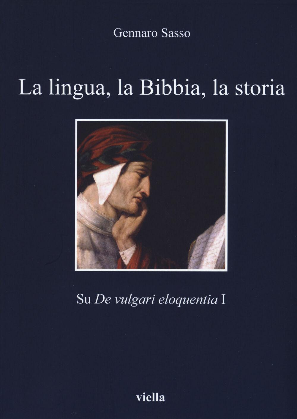 La lingua, la Bibbia, la storia. Sul «De vulgari eloquentia» 1