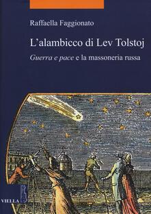 L alambicco di Lev Tolstoj. «Guerra e pace» e la massoneria russa.pdf