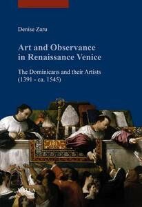 Art and observance in renaissance Venice. The dominicans and their artists (1391- ca. 1545) - Denise Zaru - copertina