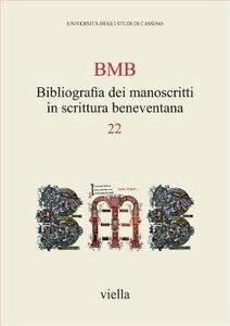 BMB. Bibliografia dei manoscritti in scrittura beneventana. Vol. 22 - copertina