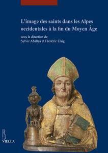 L' image des saints dans les Alpes occidentales à la fin du Moyen Âge - copertina