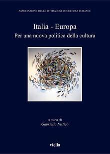 Italia-Europa. Per una nuova politica della cultura - Gabriella Nisticò - ebook
