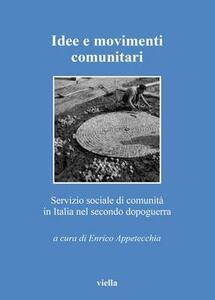 Idee e movimenti comunitari. Servizio sociale di comunità in Italia nel secondo dopoguerra - copertina