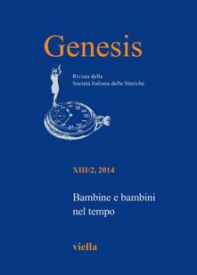 Fondazionesergioperlamusica.it Genesis. Rivista della Società italiana delle storiche (2014). Vol. 2: Bambine e bambini nel tempo. Image