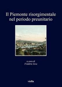 Il Piemonte risorgimentale nel periodo preunitario