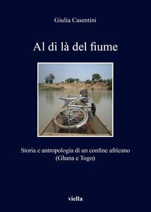 Al di là del fiume. Storia e antropologia di un confine africano (Ghana e Togo) - Giulia Casentini - copertina