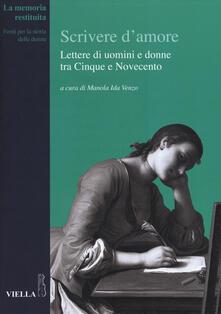 Scrivere damore. Lettere di uomini e donne tra Cinque e Novecento.pdf