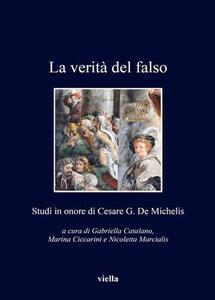 La verità del falso. Studi in onore di Cesare G. De Michelis - copertina