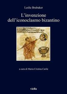 L invenzione delliconoclasmo bizantino.pdf