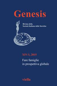 Genesis. Rivista della Società italiana delle storiche (2015). Vol. 1: Fare famiglie in prospettiva globale. - copertina