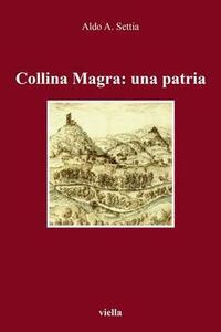 Collina Magra: una patria - Aldo A. Settia - copertina