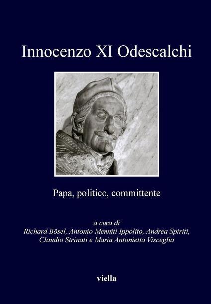 Innocenzo XI Odescalchi. Papa, politico, committente - Autori Vari - ebook