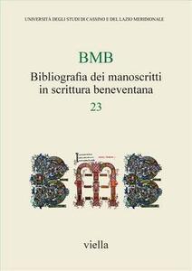 BMB. Bibliografia dei manoscritti in scrittura beneventana. Vol. 23