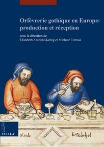 Orfèvrerie gothique en Europe: production et réception - copertina