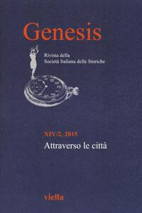Genesis. Rivista della Società italiana delle storiche (2015). Vol. 2: Attraverso le città. - copertina
