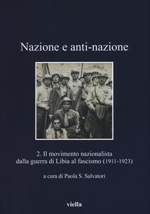Nazione e anti-nazione. Vol. 2: Il movimento nazionalista dalla guerra di Libia al fascismo (1911-1923). - copertina