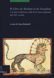 Il «Libre de Barlam e de Josaphat» e la sua tradizione nella Provenza angioina del XIV secolo - copertina