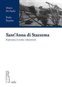Sant'Anna di Stazzema. Il processo, la storia, i documenti - Marco De Paolis,Paolo Pezzino - copertina