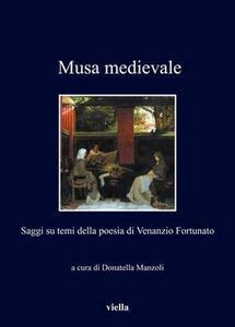 Musa medievale. Saggi su temi della poesia di Venanzio Fortunato - copertina