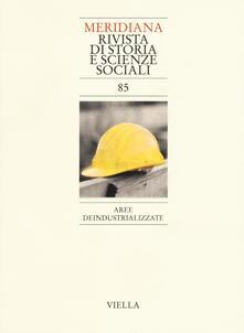 Museomemoriaeaccoglienza.it Meridiana (2016). Vol. 85: Aree deindustrializzate. Image