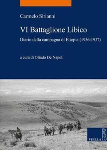 VI battaglione libico. Diario della campagna d'Etiopia (1936-1937) - Carmelo Sirianni - copertina