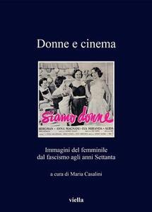 Donne e cinema. Immagini del femminile dal fascismo agli anni Settanta - copertina