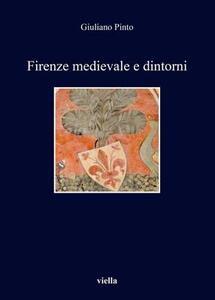 Firenze medievale e dintorni - Giuliano Pinto - copertina