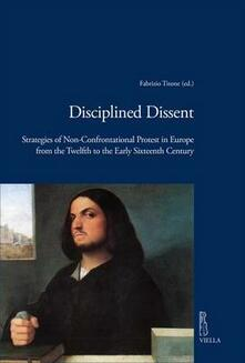 Listadelpopolo.it Disciplined dissent. Strategies of non-confrontational protest in Europe from the Twelfth to the early Sixteenth Century Image