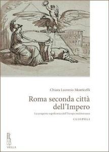 Roma seconda città dell'impero. La conquista napoleonica dell'Europa mediterranea - Chiara Lucrezio Monticelli - copertina