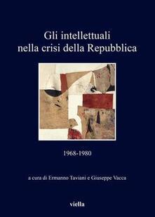 Winniearcher.com Gli intellettuali nella crisi della Repubblica. 1968-1980 Image