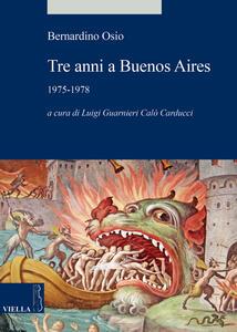 Tre anni a Buenos Aires. 1975-1978 - Bernardino Osio - copertina