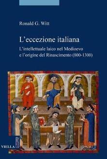 Secchiarapita.it L' eccezione italiana. L'intellettuale laico nel Medioevo e l'origine del Rinascimento Image