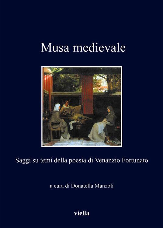 Musa medievale. Saggi su temi della poesia di Venanzio Fortunato - Donatella Manzoli - ebook