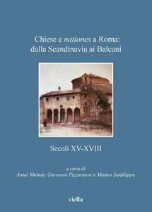 Chiese e nationes a Roma: dalla Scandinavia ai Balcani. Secoli XV-XVIII - copertina