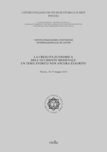 La crescita economica dell'Occidente medievale. Un tema storico non ancora esaurito. 25° Convegno internazionale di studi (Pistoia, 14-17 maggio 2015) - copertina