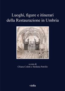 Luoghi, figure e itinerari della restaurazione in Umbria - copertina