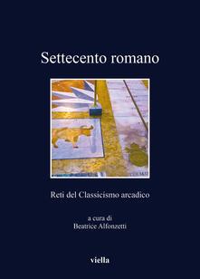Ristorantezintonio.it Settecento romano. Reti del classicismo arcadico Image