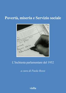 Povertà, miseria e servizio sociale. L'Inchiesta parlamentare del 1952 - copertina