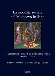Camfeed.it La mobilità sociale nel Medioevo italiano. Vol. 4: Cambiamento economico e dinamiche sociali (secoli XI-XV). Image