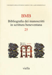 BMB. Bibliografia dei manoscritti in scrittura beneventana. Vol. 25 - copertina