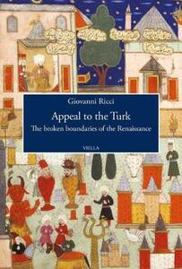 Appeal to the Turk. The broken boundaries of the Renaissance - Giovanni Ricci - copertina
