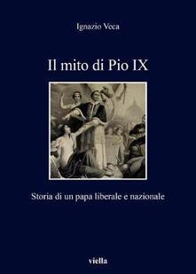 Fondazionesergioperlamusica.it Il mito di Pio IX. Storia di un papa liberale e nazionale Image