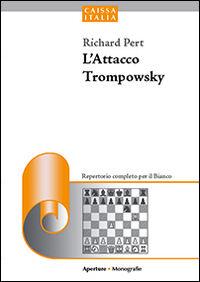 L' attacco Trompowsky. Un repertorio aggressivo per il bianco