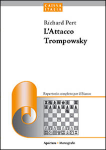 L' attacco Trompowsky. Un repertorio aggressivo per il bianco - Richard Pert - copertina